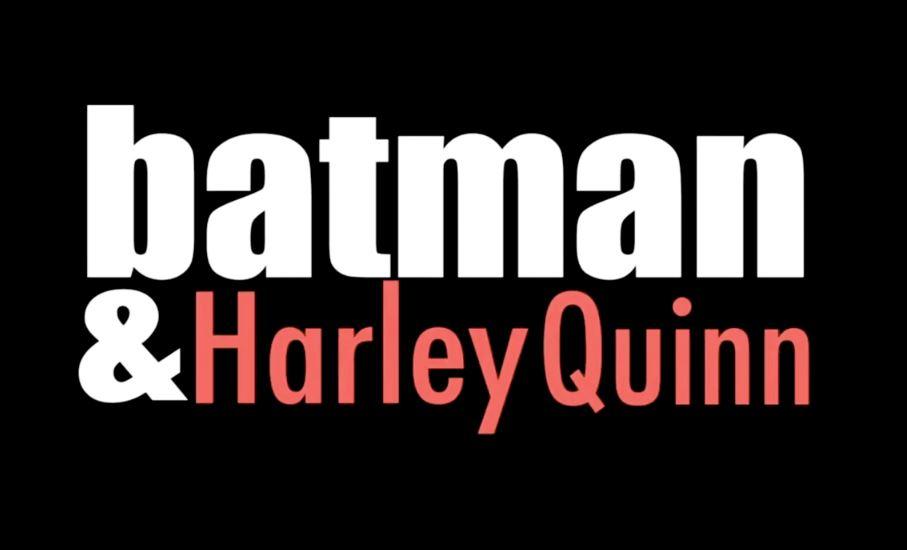 """Кратък поглед към """"Batman and Harley Quinn"""""""